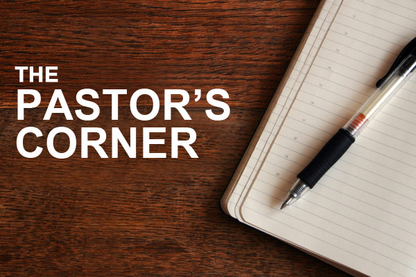 The Pastor's Corner – Oct
